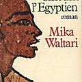 Sinouhé l'égyptien (sinuhe egyptiläinen) - mika waltari