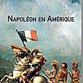 Napoléon en amérique - antoine hiloi