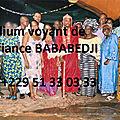 Médium voyant de confiance maître bababedji, marabout sérieux