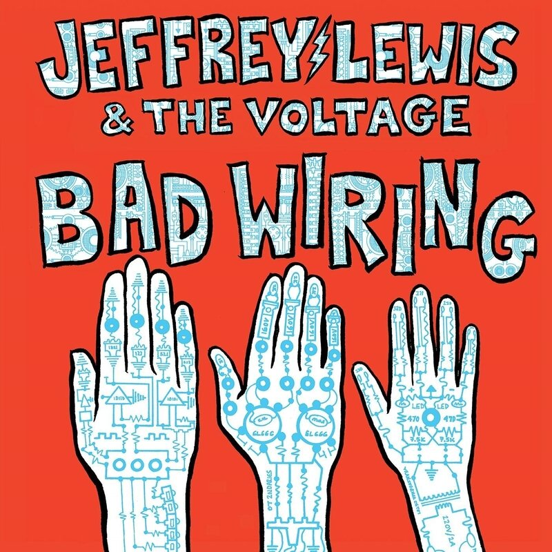 Jeffrey Lewis & The Voltage - Bad Wiring