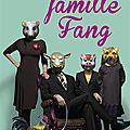 La famille fang, kevin wilson