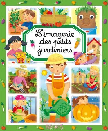 L'imagerie des petits jardiniers, Émilie Beaumont, Marie-Laure Bouet, Philippe Simon, Éditions Fleurus