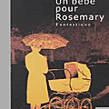 Un bébé pour rosemary (rosemary's baby) - ira levin