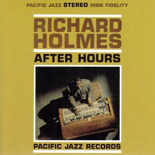 Richard Holmes - 1961-62 - After Hours (Pacific Jazz)