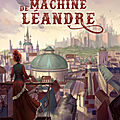 [chronique] la machine de léandre d'alex evans