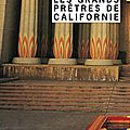 Willeford charles / les grands prêtres de californie.