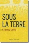 Windows-Live-Writer/Livres_887E/Sous la terre - Courtney Collins_thumb