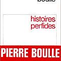 Boulle pierre / histoires perfides