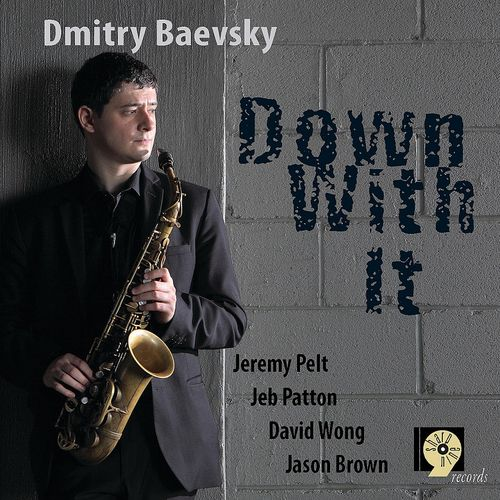 Dmitry Baevsky - 2010 - Down With It (Sharp Nine)