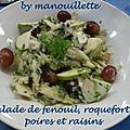 Salade de fenouil, roquefort, poires et raisin