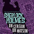Davis stuart davies, sherlock holmes, un certain docteur watson.