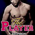 The player tome 1 de k. bromberg