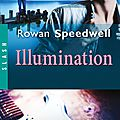 Illumination, de rowan speedwell
