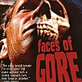 Faces of gore (dans le sillage de faces of death...)