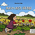 Mauvaise herbe de Séverine Dalla