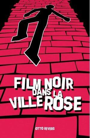 Otto-Matt-Film-noir-dans-ville-rose-300
