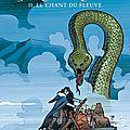 Terre-dragon: le chant du fleuve (2), de erik l'homme