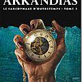 Arkandias : le sarcophage d'outretemps - eric boisset