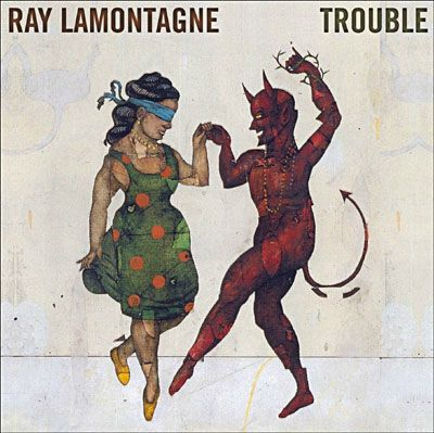 ray-lamontagne-trouble