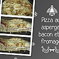 Pizza aux asperges, bacon et 3 fromages