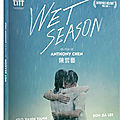 Critique de wet season de anthony chen en dvd actuellement