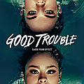 Good trouble - série 2019 - freeform
