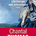 L'échange des princesses ---- chantal thomas