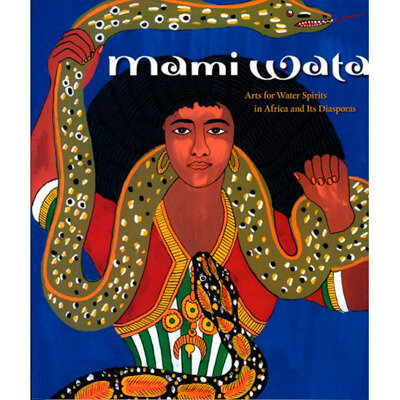 Mami Wata - book - arts for water spirits in africa and its diaspora - 2008