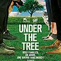 under the tree (critique) : auprès de mon arbre, je vécus malheureux....