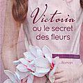 Diffenbaugh, vanessa : victoria ou le secret des fleurs