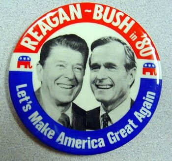 Reagan Bush button, let's make america great again!
