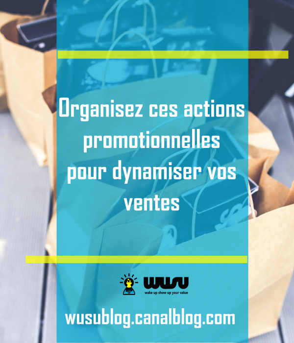 3-idees-operations-promotion-ventes-communication-wusu-blog-2017
