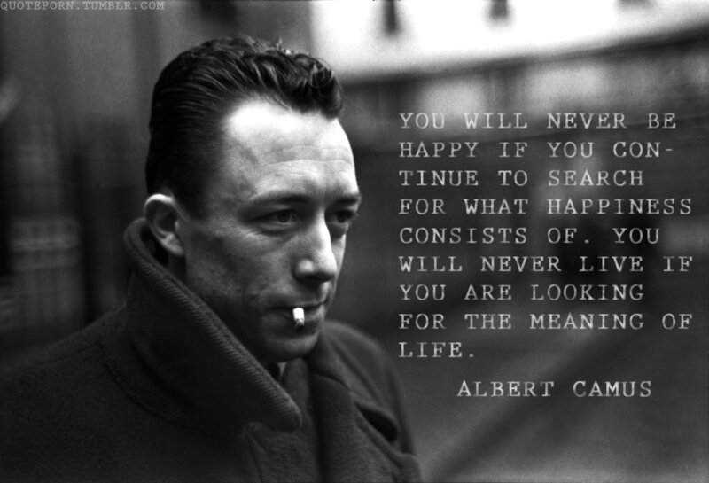 albert_camus_quotes_you_will_never_be_happy_if_you_continue_to_search_for_what_11581