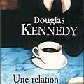Une relation dangereuse, douglas kennedy