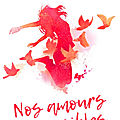 Nos amours impossibles - tome 1