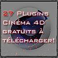 [téléchargement]27 plugins cinéma 4d gratuits à télécharger !