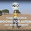 Qigong for autumn (no music version) - yoqi yoga and qi gong