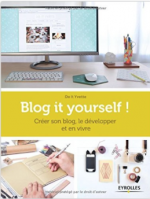 Blog it Yourself éditions Eyrolles