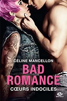 Bad romance tome 2 de Céline Mancellon