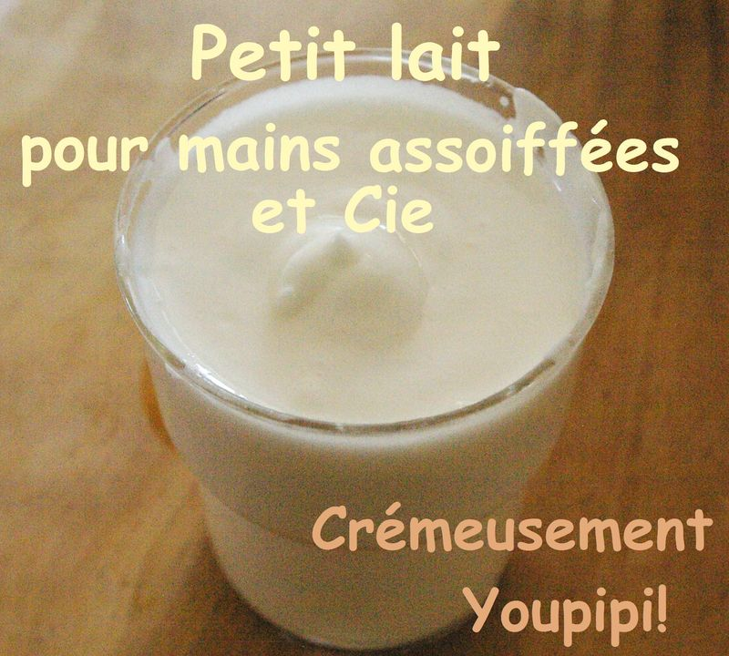 Petit lait pour mains assoifées et Cie