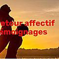 Témoignage sur le rituel de retour affectif