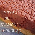 """Le """"royal"""" ou """"trianon"""" au chocolat"""