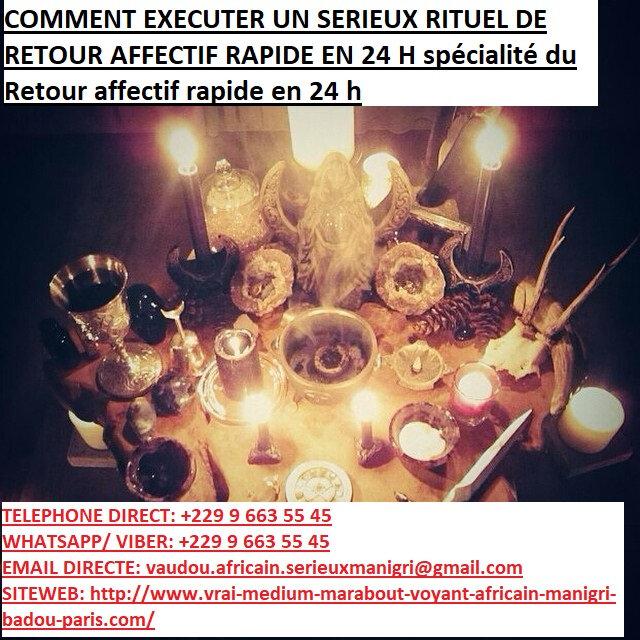 COMMENT EXECUTER UN SERIEUX RITUEL DE RETOUR AFFECTIF RAPIDE EN 24 H spécialité du Retour affectif rapide en 24 h