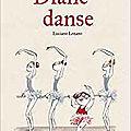 Diane danse, de luciano lozaro , chez editions des elephants **