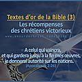 Les récompenses de dieu aux chrétiens victorieux