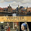 Focus sur vermeer et l'age d'or de la peinture néerlandaise