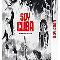 Soy cuba: le film de propagande de kalatozov revient dans une belle édition restaurée
