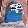 Ouste ! de sally grindley et peter utton