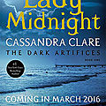 The dark artifices - lady midnight: la date de sortie et la couverture provisoire