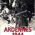 Anthony beevor, ardennes 1944, le va-tout d'hitler.